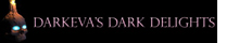 Darkeva's Dark Delights